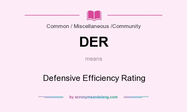 What does DER mean? It stands for Defensive Efficiency Rating