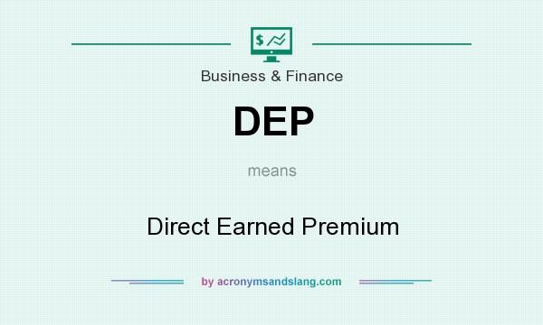 What does DEP mean? It stands for Direct Earned Premium