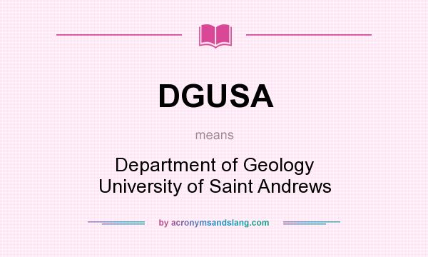 What does DGUSA mean? It stands for Department of Geology University of Saint Andrews