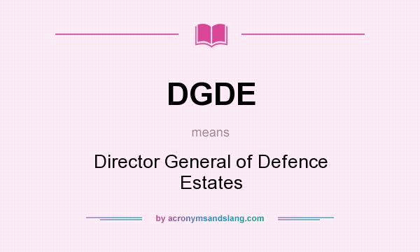 What does DGDE mean? It stands for Director General of Defence Estates