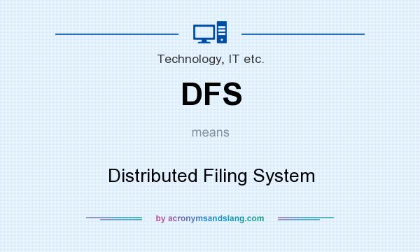 What does DFS mean? It stands for Distributed Filing System