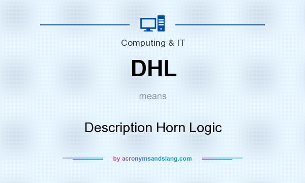What does DHL mean? It stands for Description Horn Logic