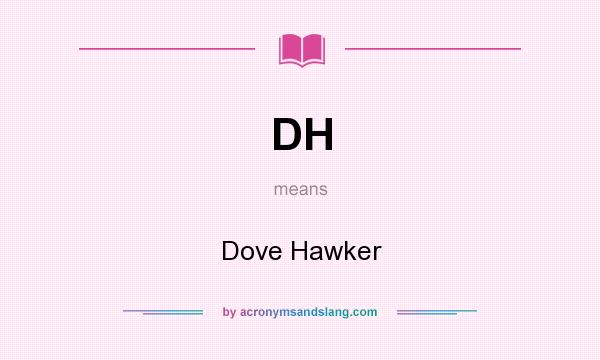 What does DH mean? It stands for Dove Hawker