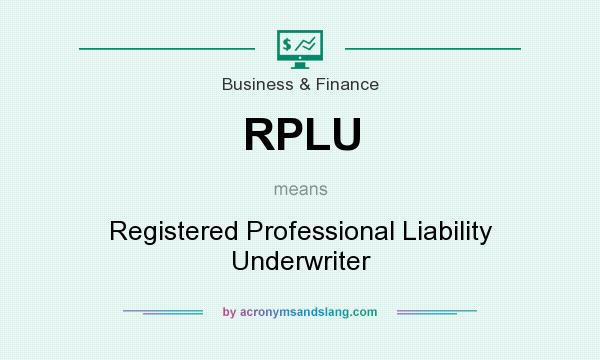 What does RPLU mean? It stands for Registered Professional Liability Underwriter