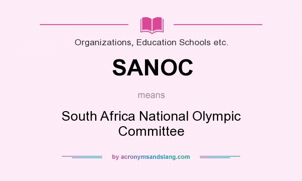 What does SANOC mean? It stands for South Africa National Olympic Committee