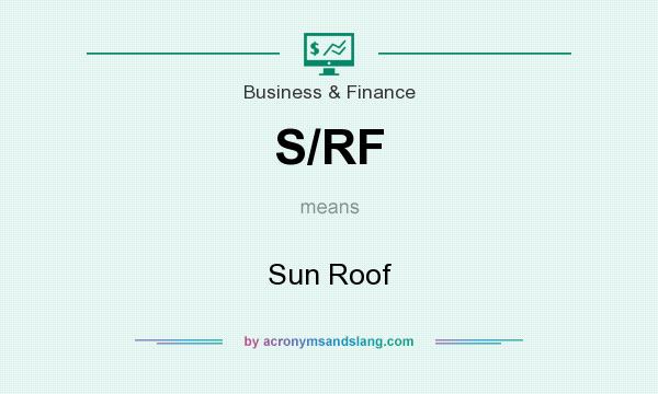What does S/RF mean? It stands for Sun Roof