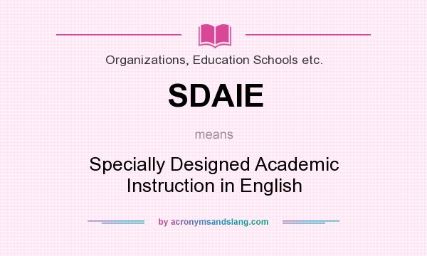 Sdaie Specially Designed Academic Instruction In English By Acronymsandslang Com