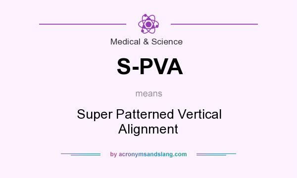 What does S-PVA mean? It stands for Super Patterned Vertical Alignment