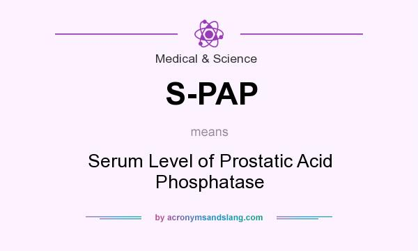 What does S-PAP mean? It stands for Serum Level of Prostatic Acid Phosphatase