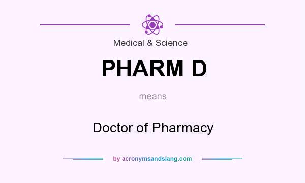 What does PHARM D mean? It stands for Doctor of Pharmacy