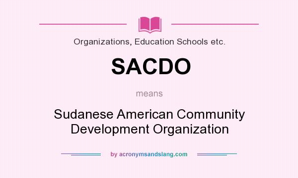 What does SACDO mean? It stands for Sudanese American Community Development Organization