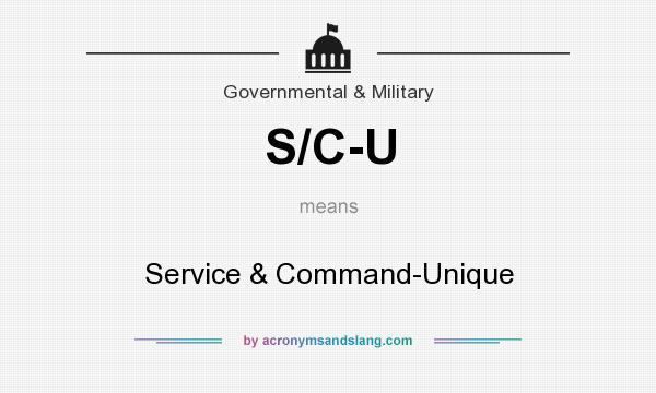 What does S/C-U mean? It stands for Service & Command-Unique