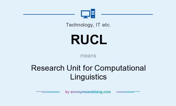 What does RUCL mean? It stands for Research Unit for Computational Linguistics