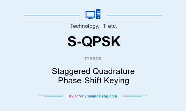 What does S-QPSK mean? It stands for Staggered Quadrature Phase-Shift Keying