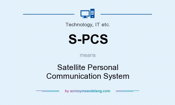 What does S-PCS mean? It stands for Satellite Personal Communication System