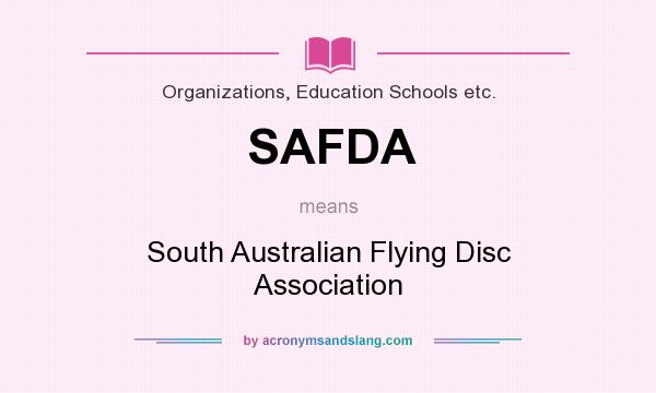 What does SAFDA mean? It stands for South Australian Flying Disc Association