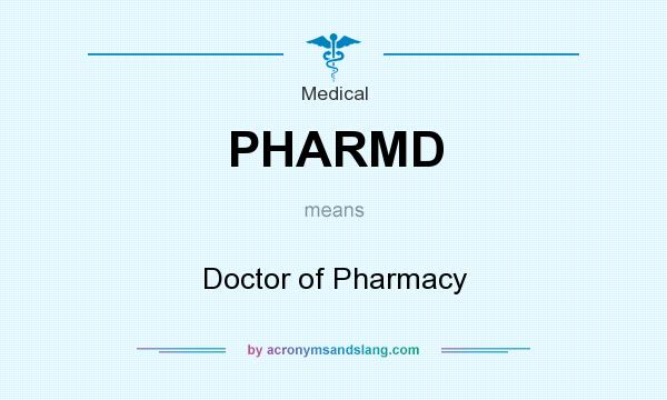 What does PHARMD mean? It stands for Doctor of Pharmacy