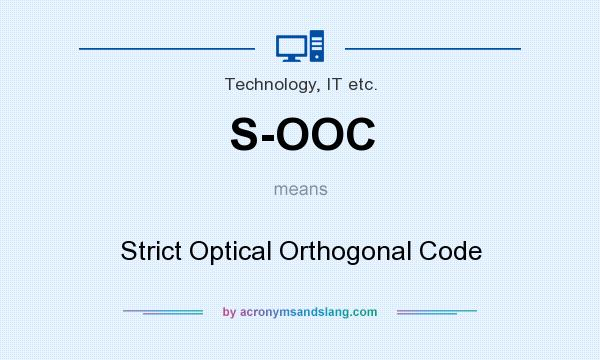What does S-OOC mean? It stands for Strict Optical Orthogonal Code