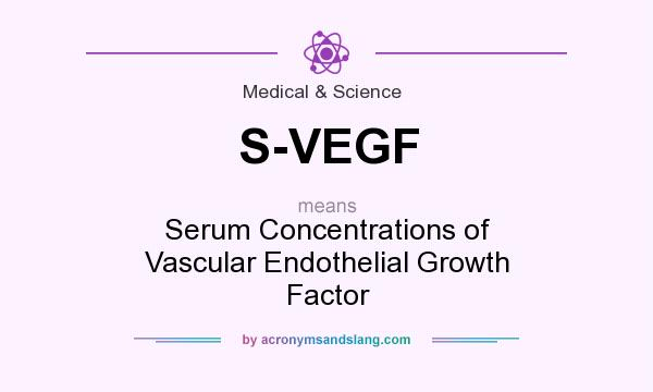 What does S-VEGF mean? It stands for Serum Concentrations of Vascular Endothelial Growth Factor