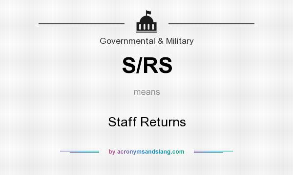 What does S/RS mean? It stands for Staff Returns