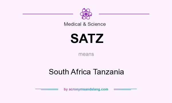 What does SATZ mean? It stands for South Africa Tanzania