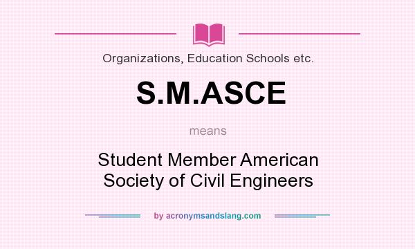 What does S.M.ASCE mean? It stands for Student Member American Society of Civil Engineers