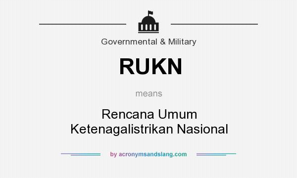 What does RUKN mean? It stands for Rencana Umum Ketenagalistrikan Nasional