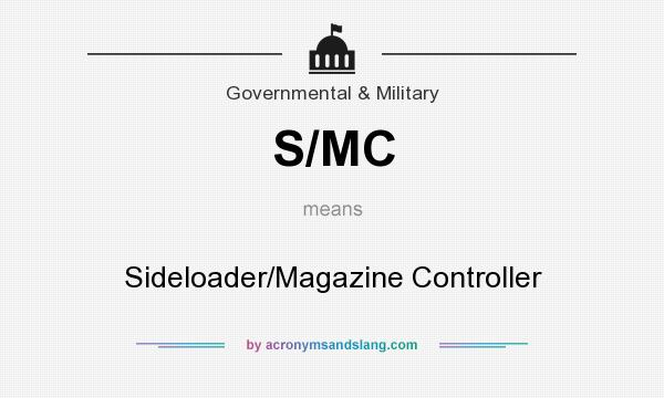 What does S/MC mean? It stands for Sideloader/Magazine Controller