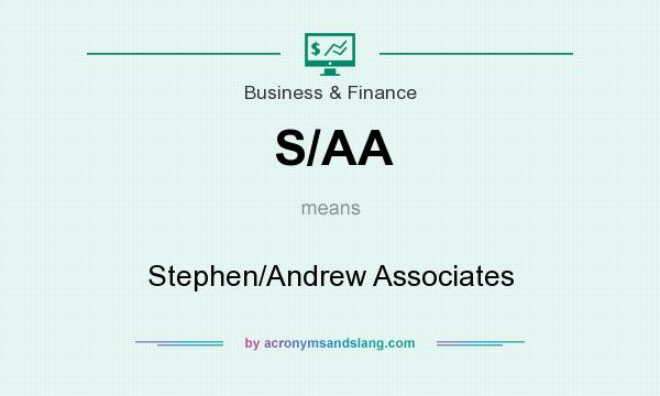 What does S/AA mean? It stands for Stephen/Andrew Associates