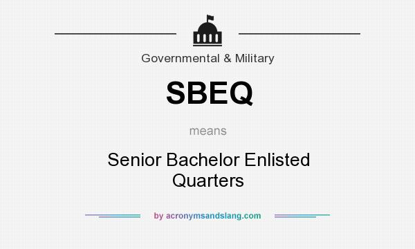What does sbeq mean definition of sbeq sbeq stands for Bachelor definition