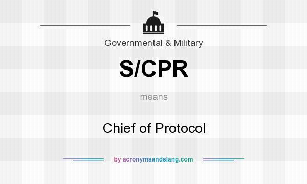 What does S/CPR mean? It stands for Chief of Protocol