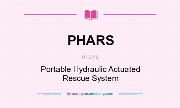 PHARS - Portable Hydraulic Actuated Rescue System in