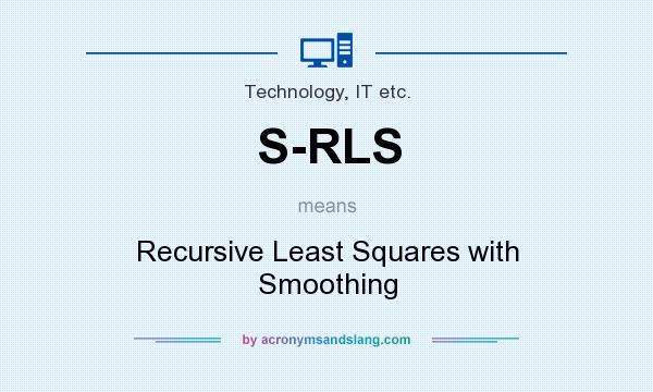 What does S-RLS mean? It stands for Recursive Least Squares with Smoothing