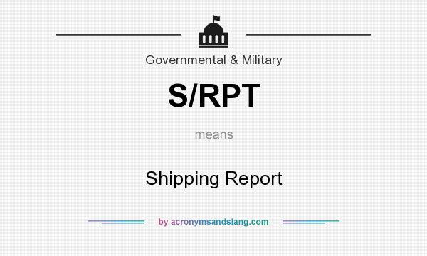 What does S/RPT mean? It stands for Shipping Report