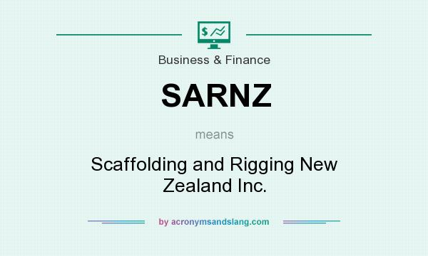 What does SARNZ mean? It stands for Scaffolding and Rigging New Zealand Inc.