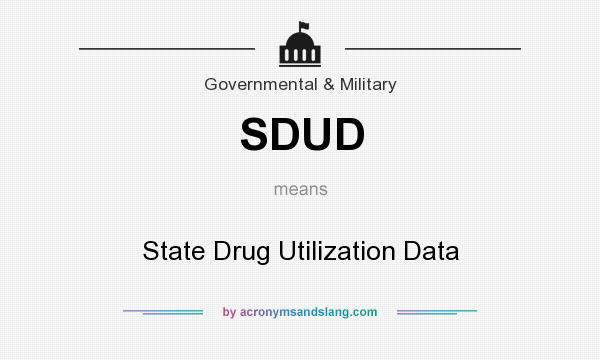 What does SDUD mean? It stands for State Drug Utilization Data
