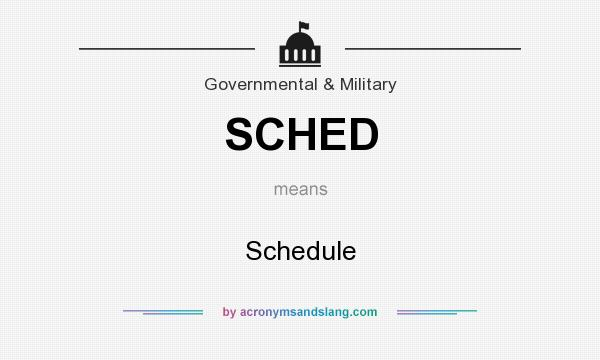 What does SCHED mean? It stands for Schedule