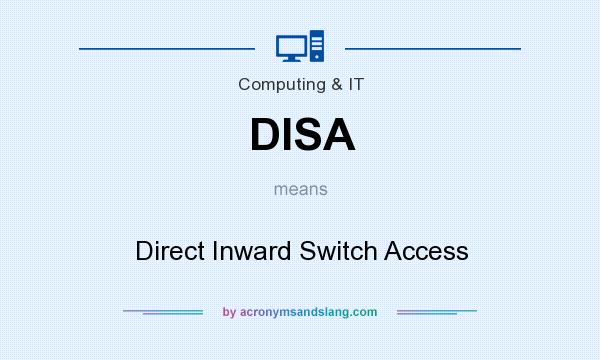 What does DISA mean? It stands for Direct Inward Switch Access