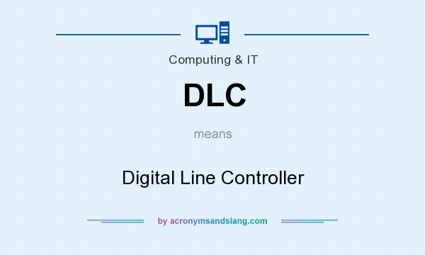 What does DLC mean? It stands for Digital Line Controller