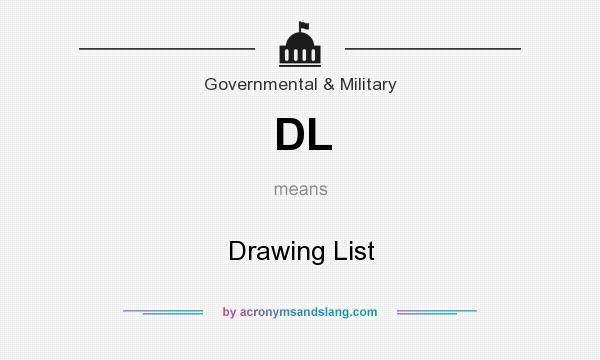 What does DL mean? It stands for Drawing List