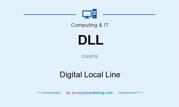 What does DLL mean? It stands for Digital Local Line