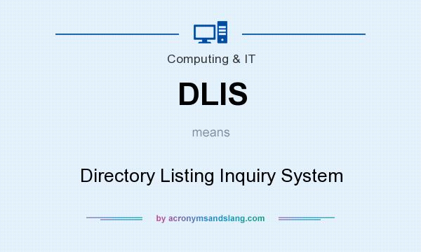 What does DLIS mean? It stands for Directory Listing Inquiry System