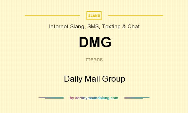 What does DMG mean? It stands for Daily Mail Group