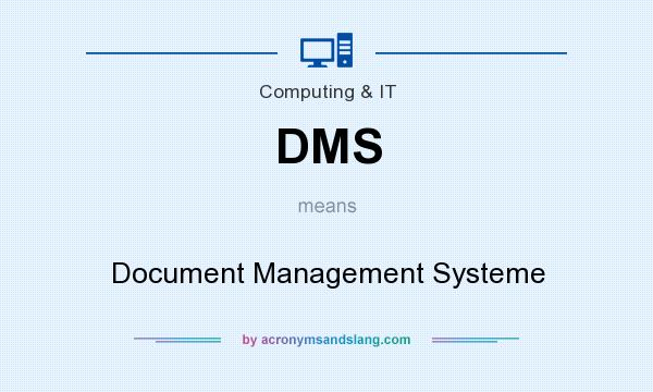 What does DMS mean? It stands for Document Management Systeme