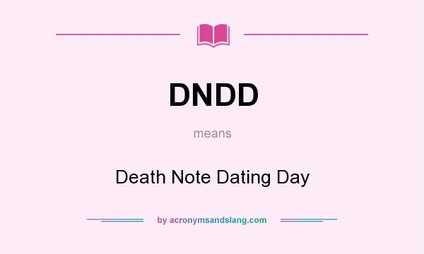 What does DNDD mean? It stands for Death Note Dating Day