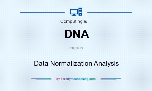 What does DNA mean? It stands for Data Normalization Analysis