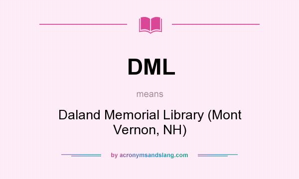 What does DML mean? It stands for Daland Memorial Library (Mont Vernon, NH)