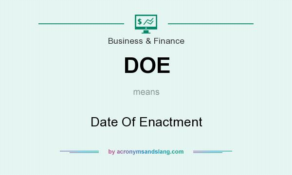 What does DOE mean? It stands for Date Of Enactment