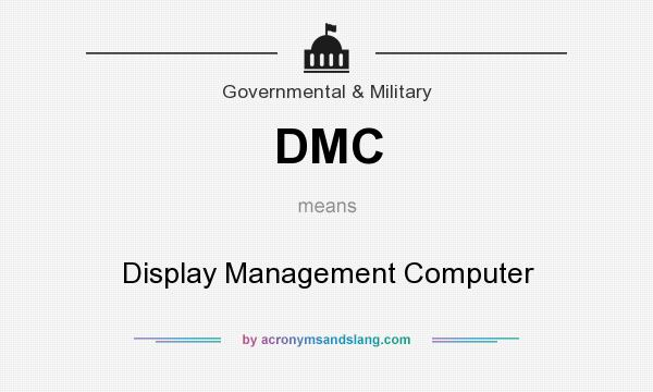 What does DMC mean? It stands for Display Management Computer