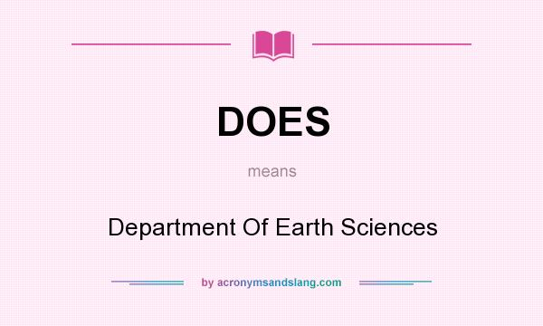What does DOES mean? It stands for Department Of Earth Sciences